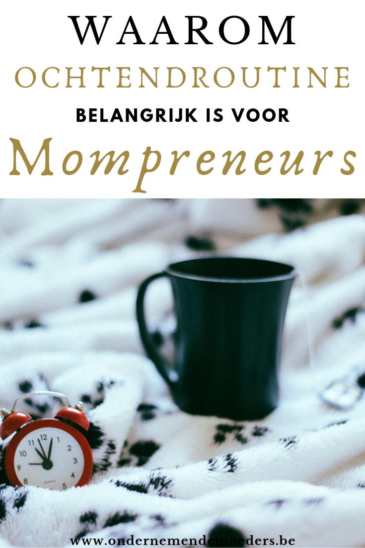 Waarom ochtendroutine belangrijk voor mompreneurs - ondernemende moeders